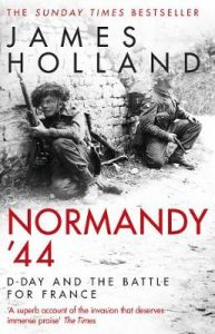 Normandy 44 James Holland