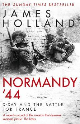 Normandy 44 James Holland